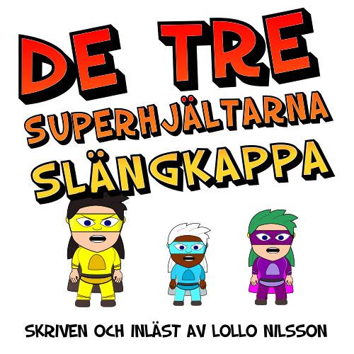 De Tre Superhjältarna Slängkappa