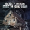Bring The House Down w/ Trafalgar (OUT NOW)