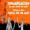 S1E10 Part 1 - 'Battle For The Ages'