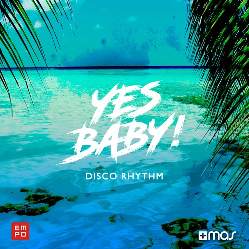 Yes Baby! - Disco Rhythm [OUT NOW!]