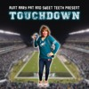 Aunt Mary Pat & Sweet Teeth - Touchdown 🦅