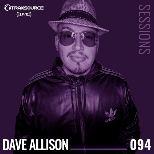 TRAXSOURCE LIVE! Sessions #094 - Dave Allison
