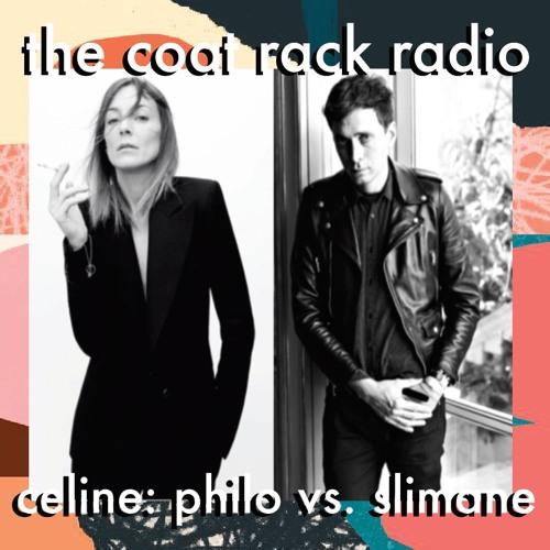 003 The Coat Rack Radio: Philo vs. Slimane (feat. @evanadit and @fashionroadman)