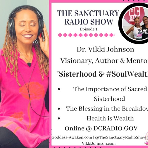 Episode 1: Intro to The Sanctuary Radio Show | Sacred Sisterhood and Soul Wealth
