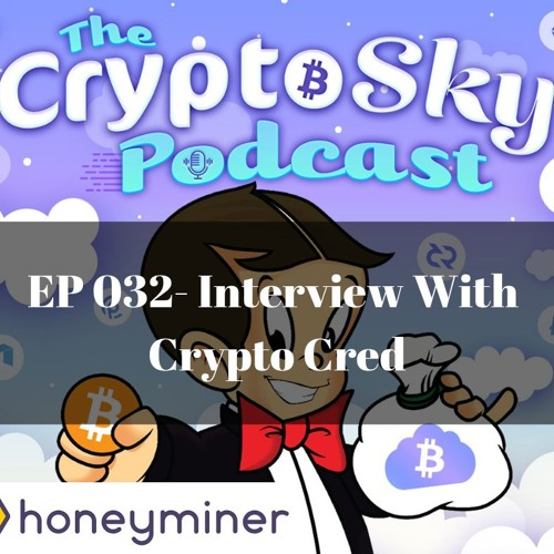 Ep 032 - Interview With Crypto Cred