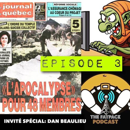 FatPack #3 - Daniel Beaulieu LIVE, et sectes.