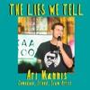 Ari Mannis tells a lie.