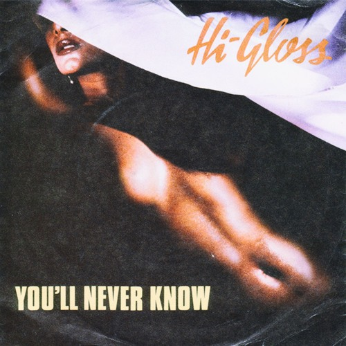 Hi-Gloss - You'll Never Know (Umbertron Bootleg) [2018]