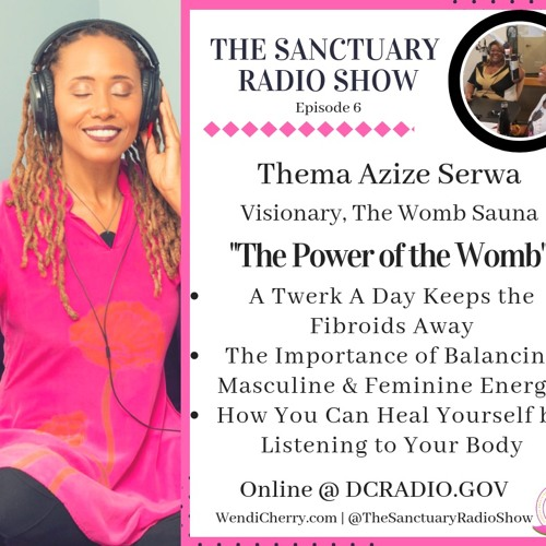Episode 6: The Power of the Womb: A Twerk A Day Keeps the Fibroids Away