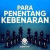 Ceramah Singkat: Penentang Kebenaran - Ustadz Abdurrahman Thoyyib, Lc.