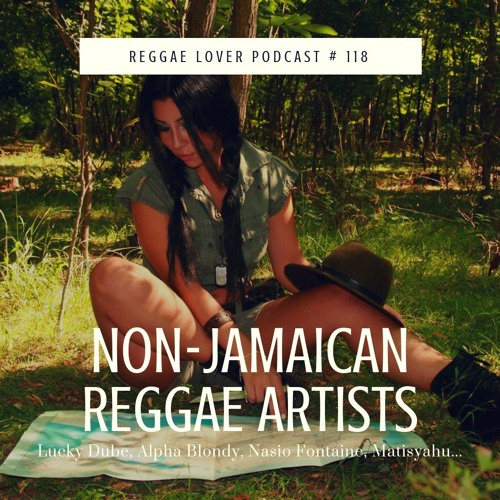 118 - Reggae Lover - Non-Jamaican Reggae Artists