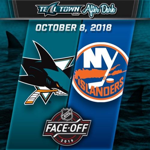 Teal Town USA After Dark (Postgame) - Sharks @ Islanders - 10/8/2018