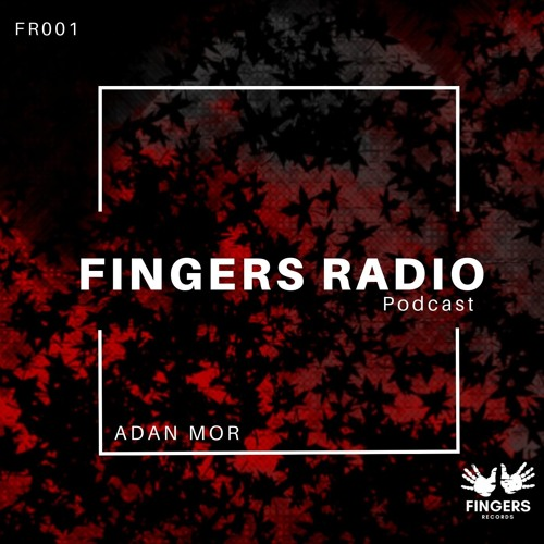 FRP001 - Fingers Radio Podcast Adan Mor