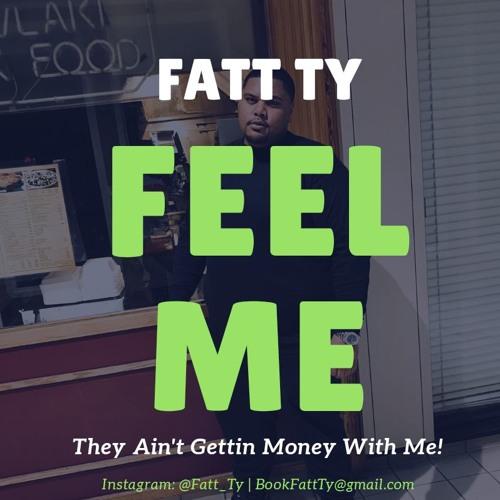 Fatt Ty Feel ME (Dirty)