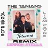Jonas Blue, Liam Payne, Lennon Stella - Polaroid(The Tanians Remix)