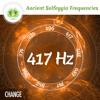 417 Hz Solfeggio Frequencies ☯ Facilitate Change ⬇FREE DL⬇