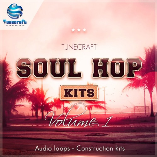 Tunecraft Soul Hop Kits - Construction kits & audio loops