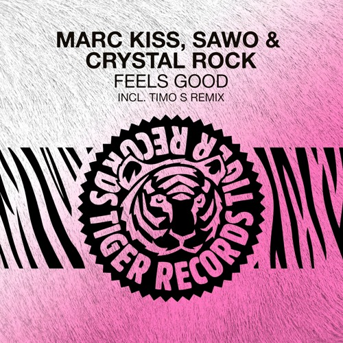 Marc Kiss, SAWO & Crystal Rock - Feels good [TIGER] played by David Guetta, Going Deeper and more