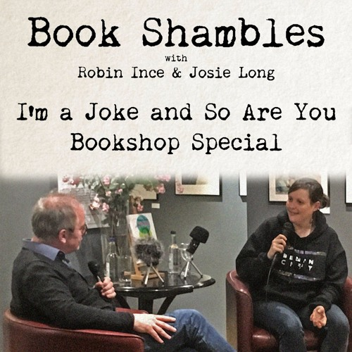 Book Shambles - I'm a Joke and So Are You Event - Robin Ince and Josie Long