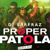Proper Patola (Dance Mix)