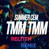 Summer Cem ` TMM TMM `   TRAP REMIX