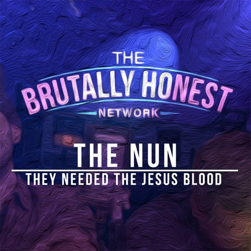 Brutally Honest Reviews The Nun 2018 They Needed The Jesus