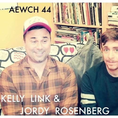 AEWCH 44: KELLY LINK & JORDY ROSENBERG or A VAMPIRE IS A THEORY