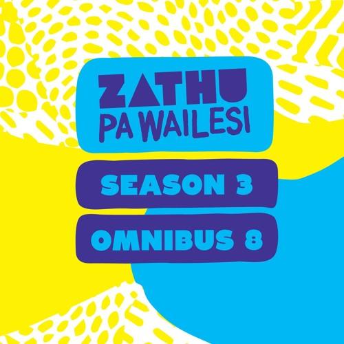 Zathu Pa Wailesi Season 3 - Omnibus 8