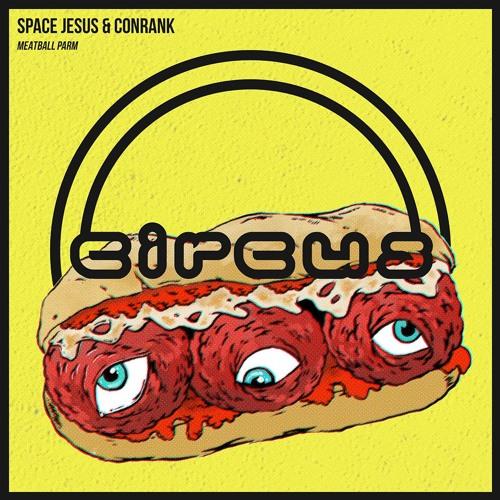 Space Jesus & Conrank - Meatball Parm