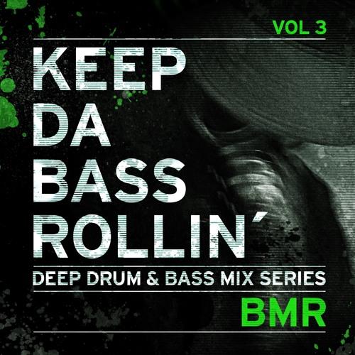 KEEP DA BASS ROLLIN´ vol 3 - BMR