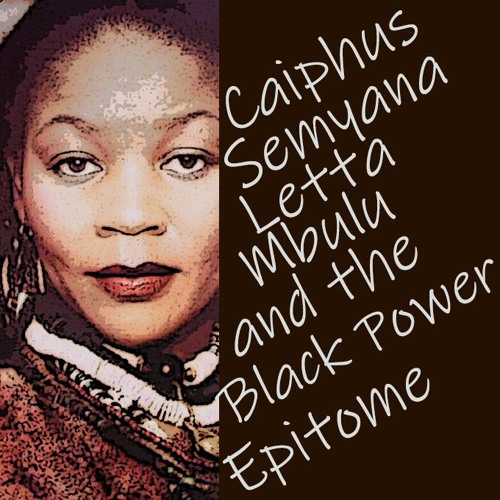 Caiphus Semyana, Letta Mbulu and the Black Power Epitome – Part 1