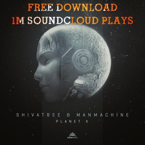 Shivatree & Manmachine - Planet X (Free Download) by