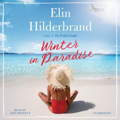 WINTER IN PARADISE by Elin Hilderbrand. Read by Erin Bennett - Audiobook Excerpt