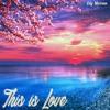 This Is Love (Original Mix)