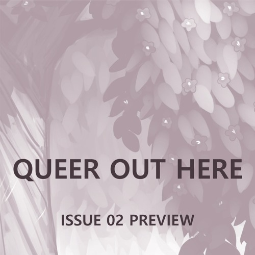 Preview: Queer Out Here Issue 02