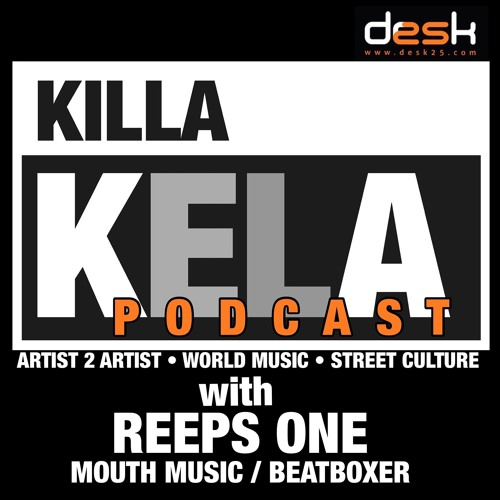 with guest Reeps One (Mouth Music / Beatboxer) by Killa Kela | Free