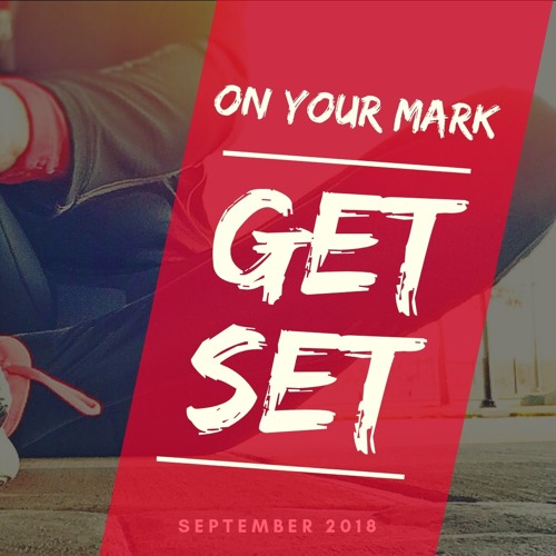 On your Mark...Get Set
