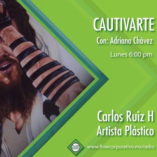CautivArte 131 - Carlos Ruiz, artista plástico