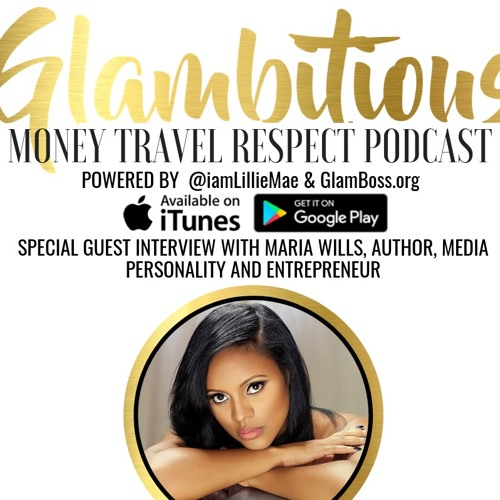 EP. 50 Special Guest Interview with Maria Wills, Author, Media Personality and Entrepreneur
