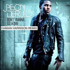 Jason Derulo - Don't Wanna Go Home (Damian Harrison Remix)