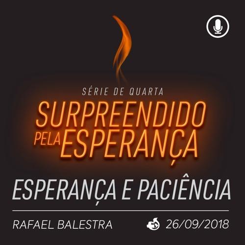 Esperança e Paciência - Rafael Balestra - 26/09/2018