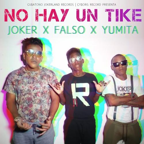 No Hay Un Tike - JOKER feat. El Falso & Yumita - Reggaeton Cubaton Latin Trap Hip-Hop Cubano