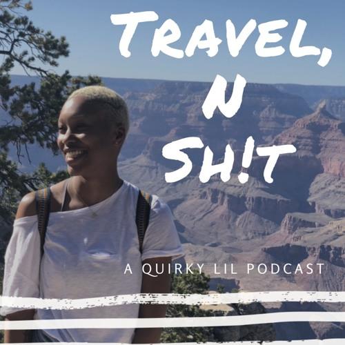 Travel N Sh*T Podcast