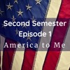 Episode 1: America to Me
