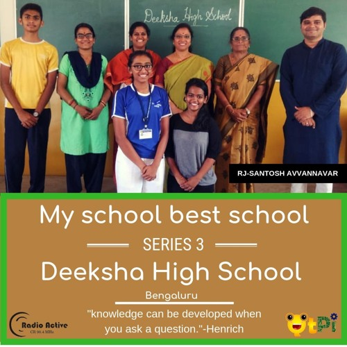 My School Best School Series 3 - Deeksha High School - Bengaluru - RJ Santosh Avvannavar