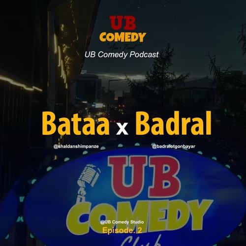 Bataa & Badral | UB Comedy Podcast | Ep. 2