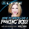 eA Live - ep16 - How To Write Like A F#&king Boss with Ash Ambirge (theMiddleFingerProject.com