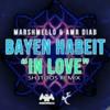 MARSHMELLO (FT AMR DIAB) - BAYEN HABEIT IN LOVE SH3TOOS REMIX