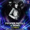 Proper Patola (A Remix ) Dj Anshul