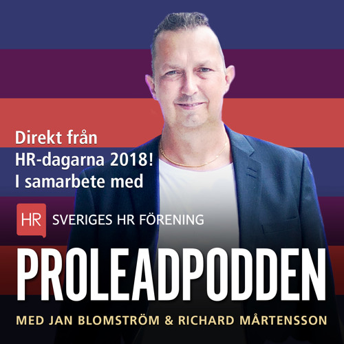 "#49 Jan Blomström & Richard Mårtensson | Prolead ledarstöd & Human&Heart - HR ""to be or not to be"""